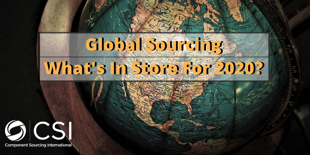 Global Sourcing - What's In Store For 2020?